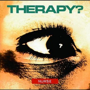 "Cover of Therapy?'s ""Nurse"" album."